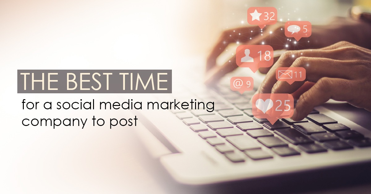 The Best Time for a Social Media Marketing Company to Post - Crux Creative Solutions