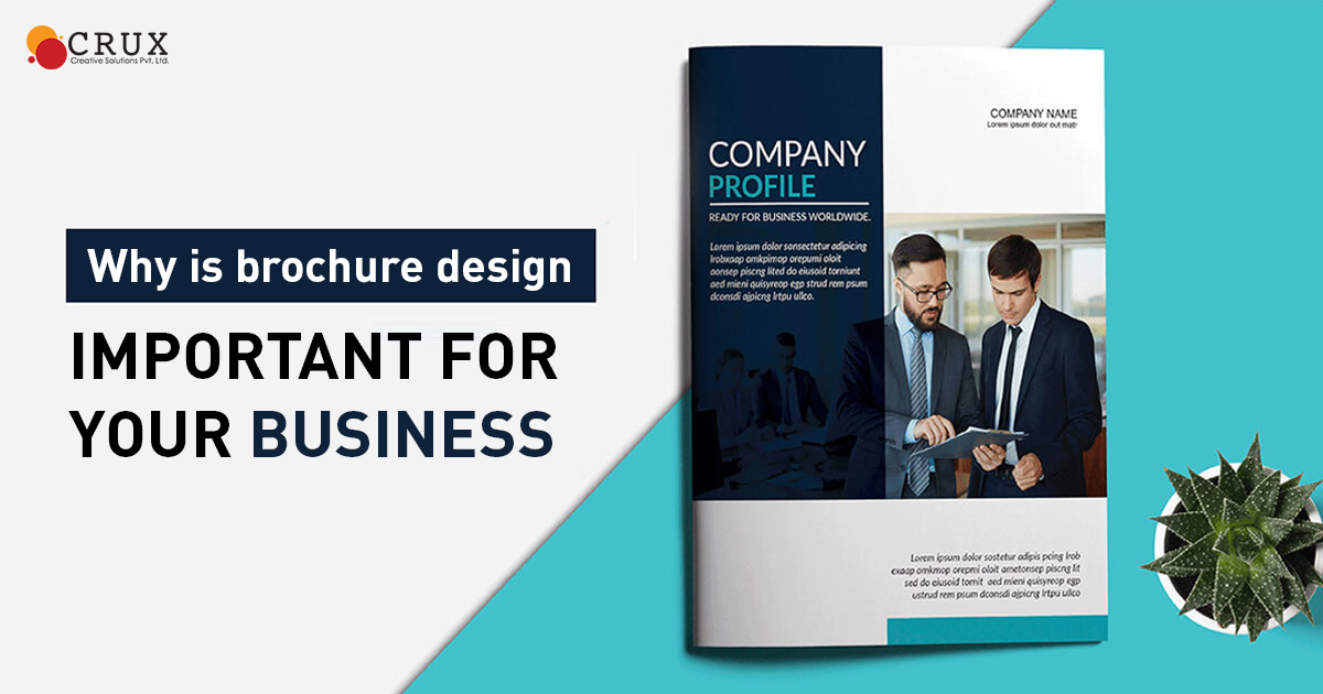 Why is Brochure Design Important For Your Business - Crux Creative Solutions