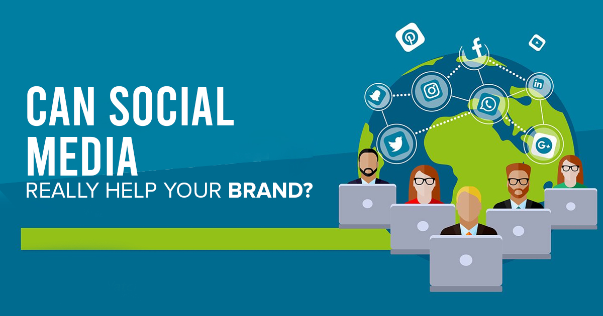 Can Social Media Really Help Your Brand?