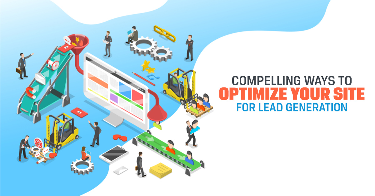 compelling ways to optimize your site for lead generation