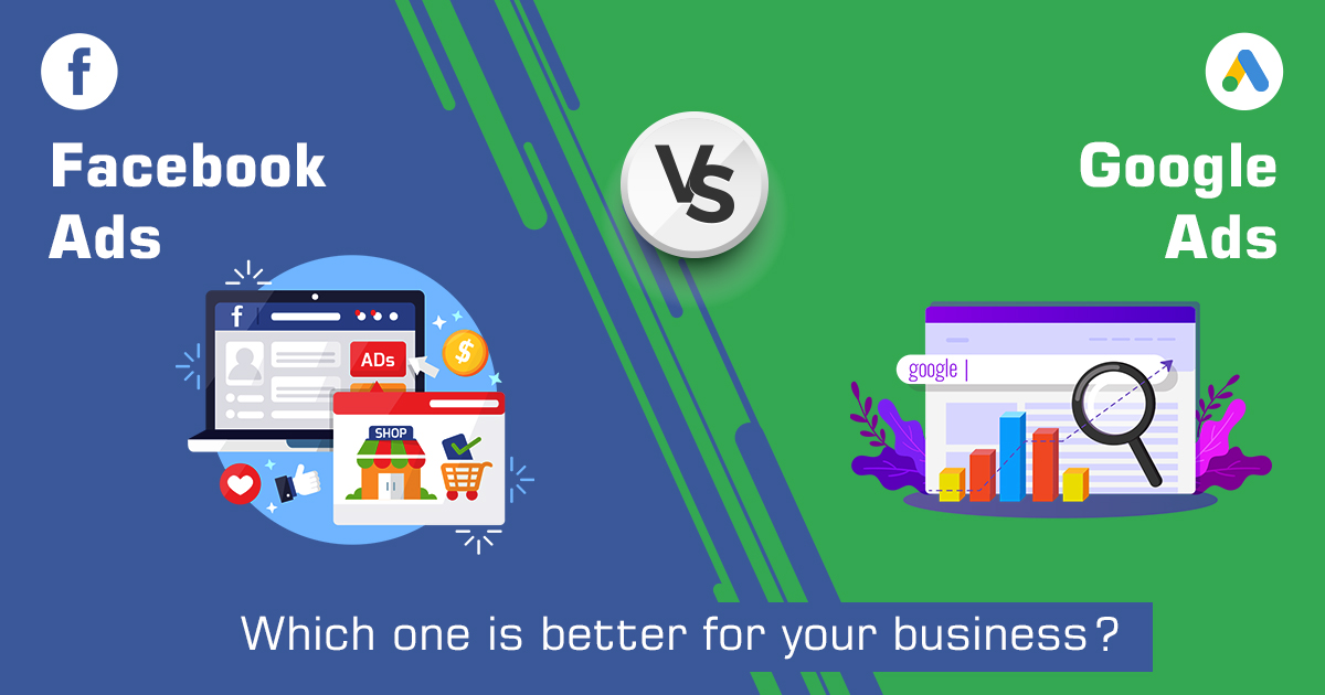 Facebook ad V/S Google ad- which one is better for your business