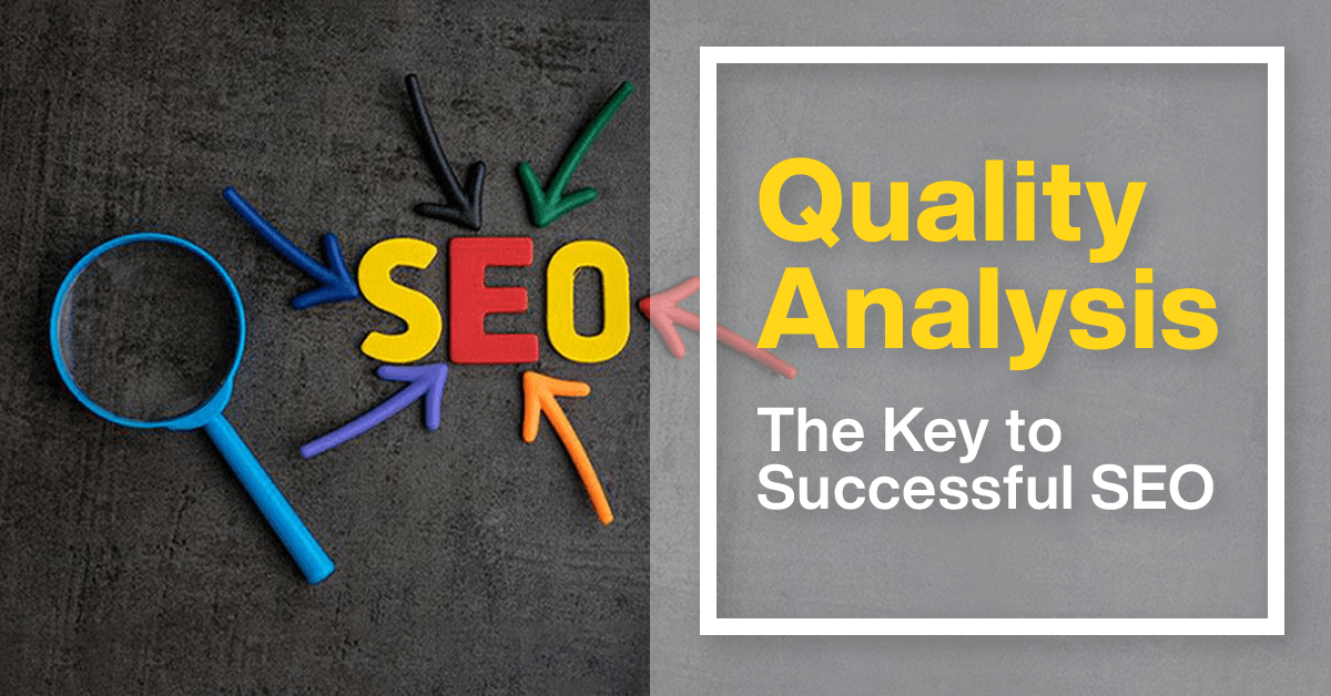 Quality Analysis - The Key to Successful SEO - Crux Creative Solutions
