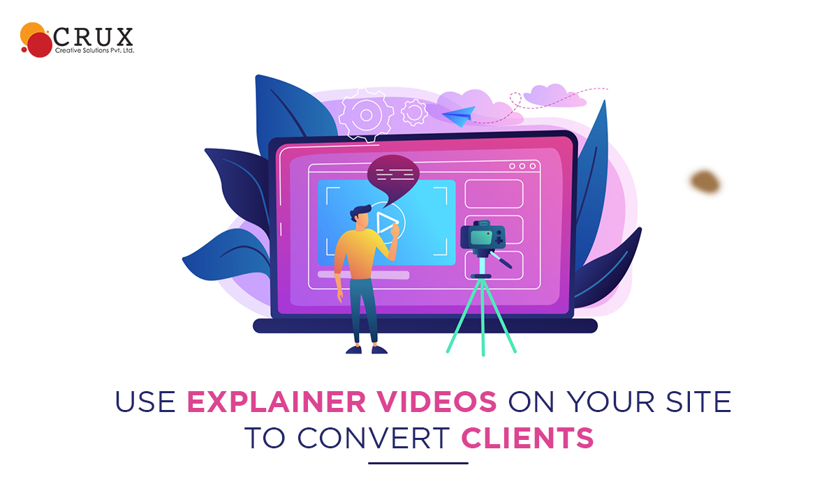 Use Explainer Videos on Your Site to Convert Clients