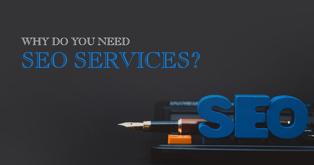 why do you need seo services