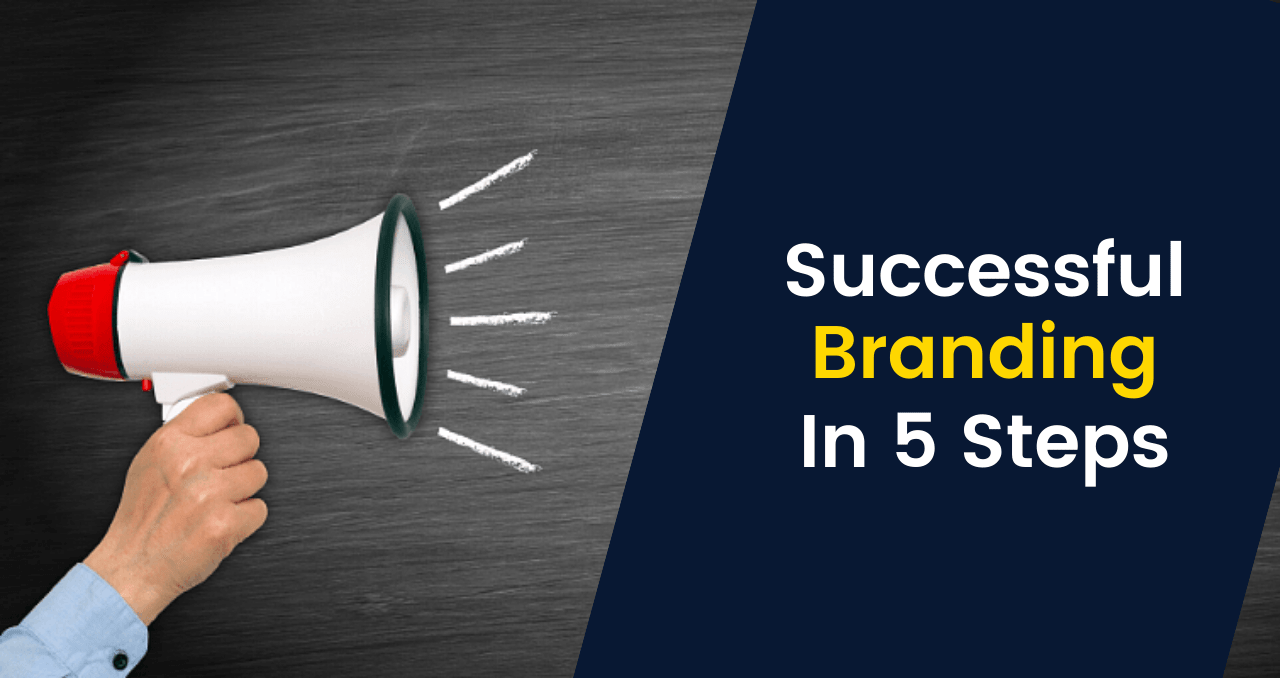 Successful Branding in 5 Steps