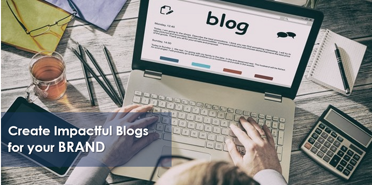 create impactful blogs for your brand