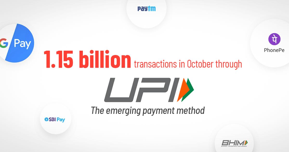 1.15 Billion TransactionsIn October Through UPI: The Emerging Payment Method
