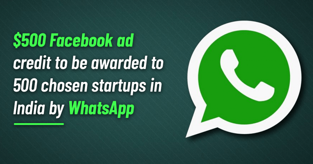 $500 Facebook ad credit to be awarded to 500 chosen startups in India by WhatsApp