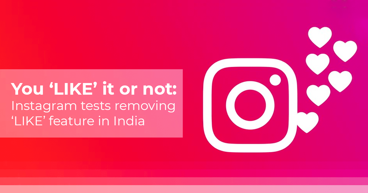 Instagram Tests Removing Like Feature in India
