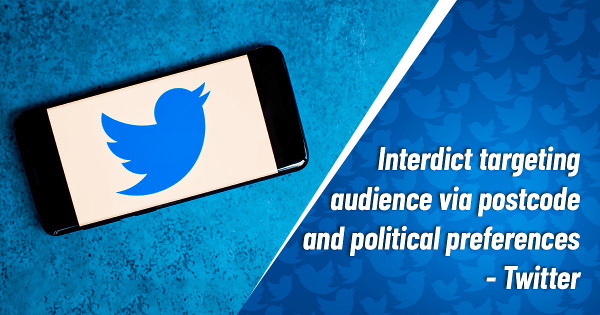 Interdict Targeting Audience Via Postcode and Political Preferences