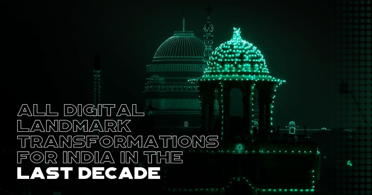 All Digital Landmark Transformation for India in the Last Decade