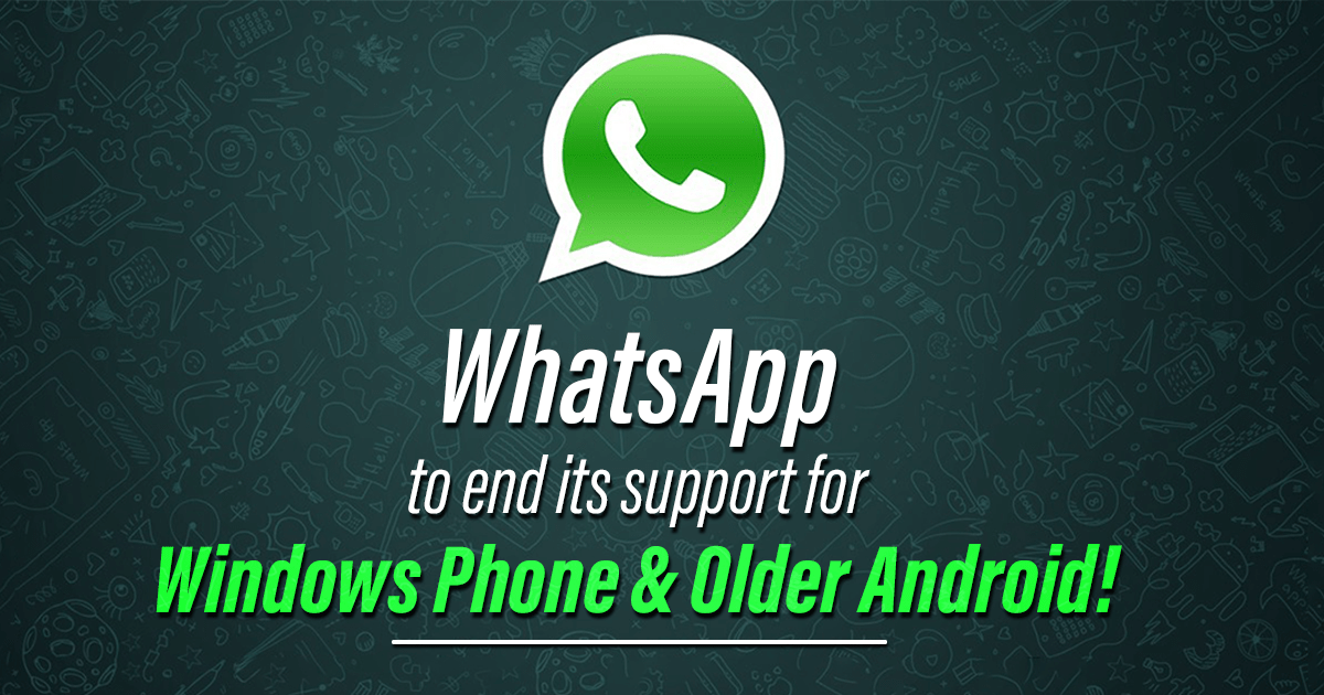 Whatsapp to end its support for windows and older android