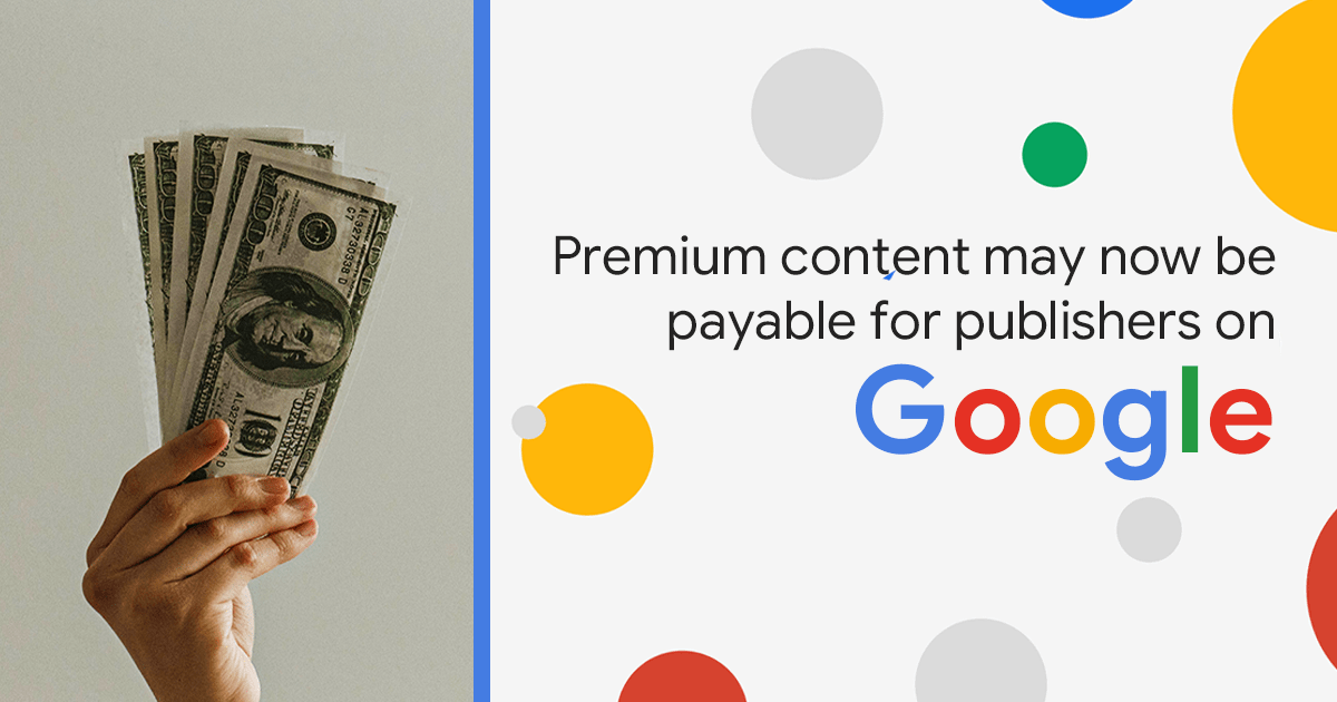 Premium Content may now be Payable for Publishers on Google