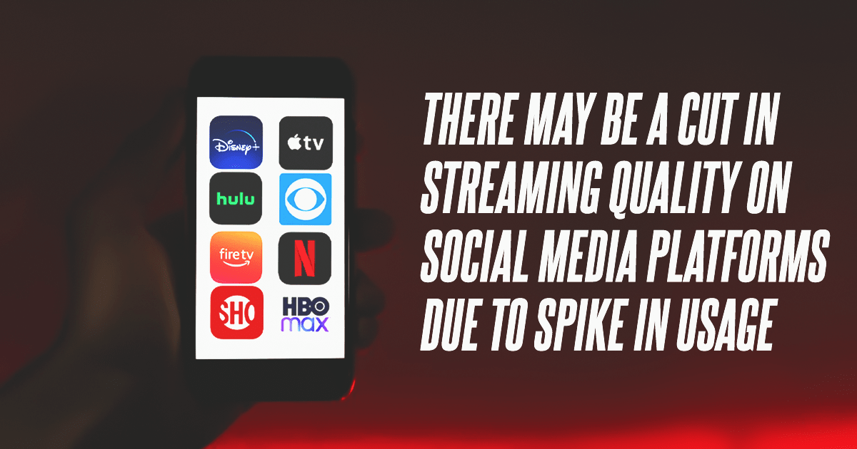 cut in streaming quality on Social Media platforms