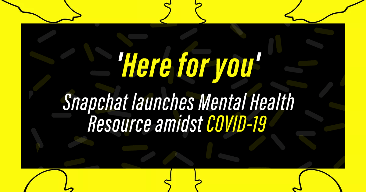 'Here for you': Snapchat launchesMental Health Resource amidst COVID-19