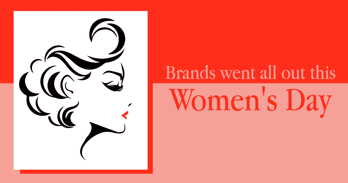 Brands went all out to celebrate this Women's Day