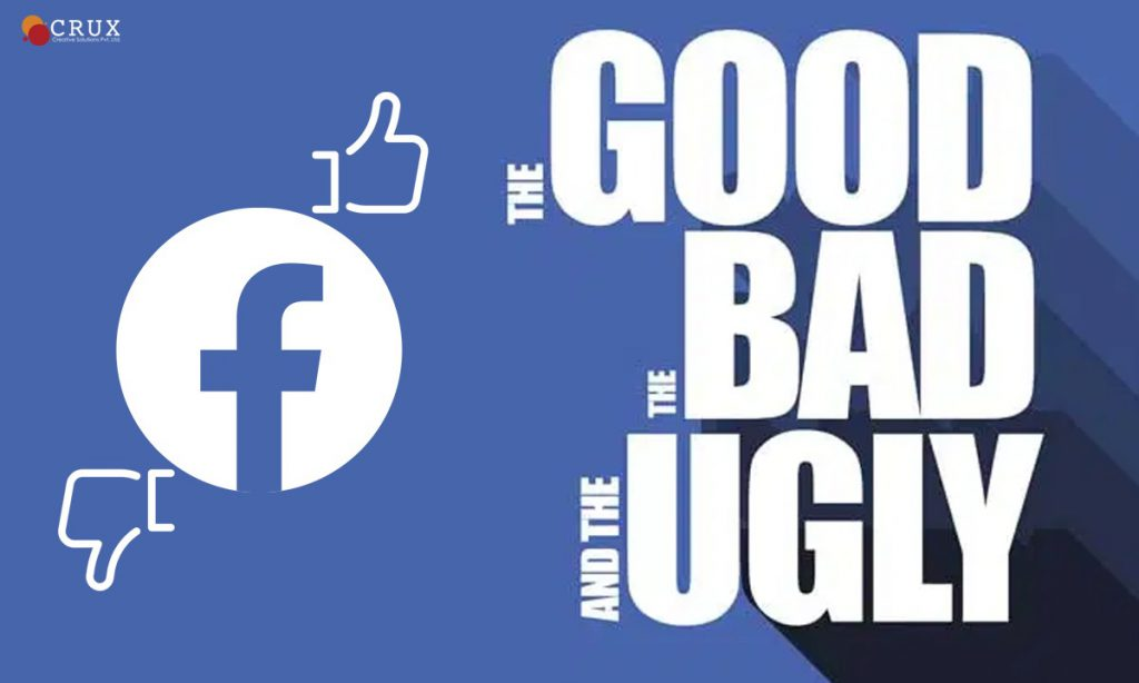 Facebook - The Good, The Bad, and The Ugly - Crux Creative Solutions